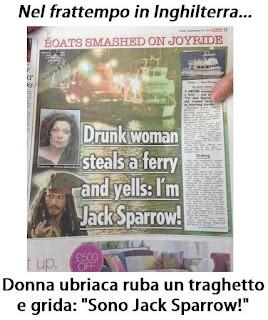 Jack Sparrow ruba un traghetto. Ma è solo una donna ubriaca!
